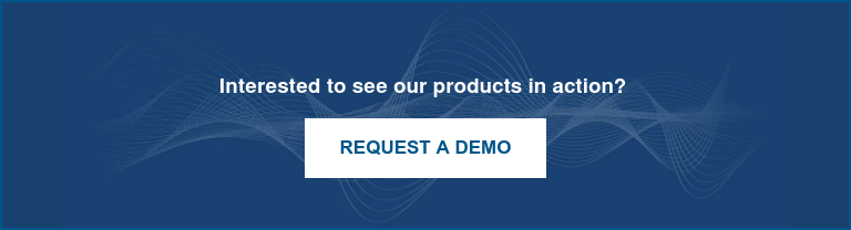 Interested to see our products in action?   Request a Demo