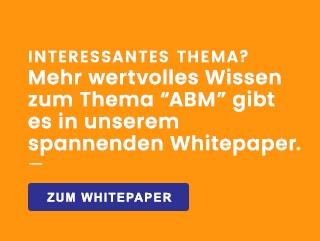Interssantes Thema? Mehr wertvolles Wissen zum Thema ABM gibt es in unserem soannenden Whitepaper. Zum Whitepaper