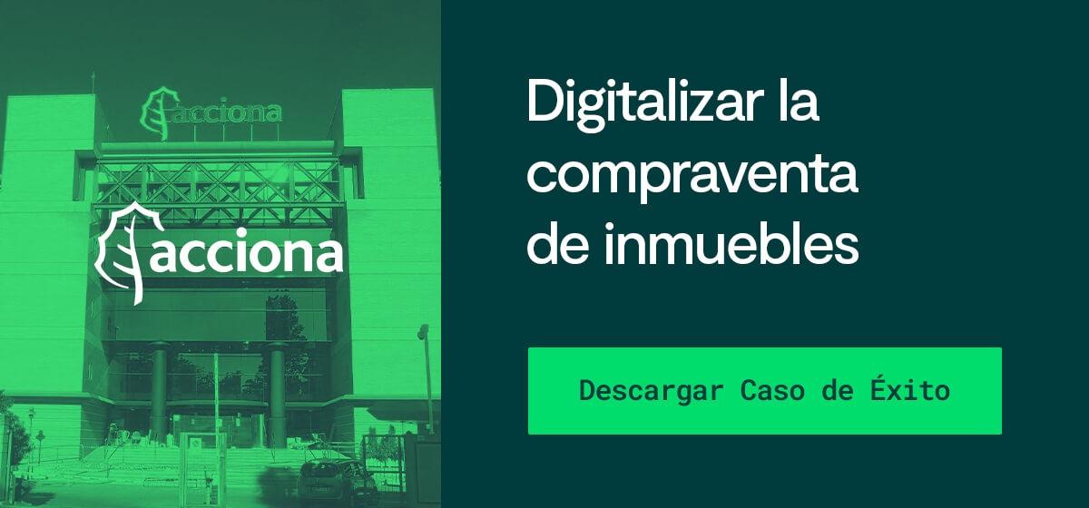 Acciona Division Inmobiliaria_signaturit_digitalizar_firma electronica