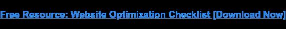Free Resource: Website Optimization Checklist [Download Now]