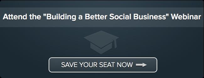 """Attend """"Building a Better Social Business"""" Webinar"""