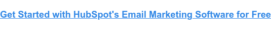 Get Started with HubSpot's Email Marketing Software for Free
