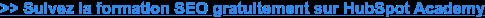 Suivez la formation SEO gratuitement sur HubSpot Academy