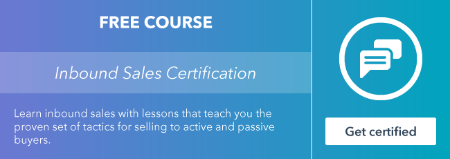 Start the free Inbound Sales Certification course from HubSpot Academy.