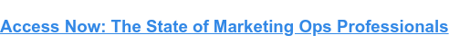 Access Now: The State of Marketing Ops Professionals