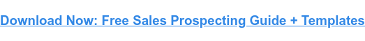 Download Now: Free Sales Prospecting Guide + Templates