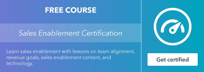 Start the free Sales Enablement Certification course from HubSpot Academy.