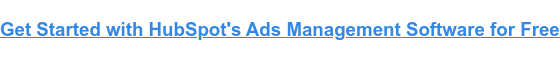 Get Started with HubSpot's Ads Management Software for Free