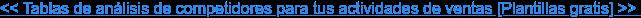 << Tablas de análisis de competidores para tus actividades de ventas  [Plantillas gratis] >>