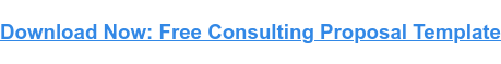 Download Now: Free Consulting Proposal Template
