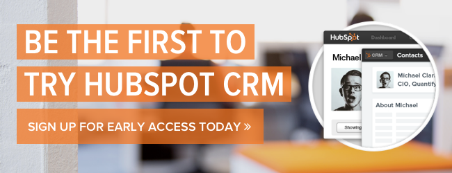 Be the first to try HubSpot CRM!