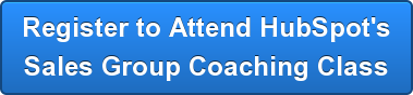 Register to Attend HubSpot's Sales Group Coaching Class