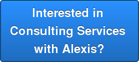 Interested in  Consulting Services  with Alexis?