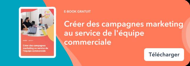 Créer des campagnes marketing au service de l'équipe commerciale