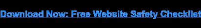 Download Now: Free Website Safety Checklist