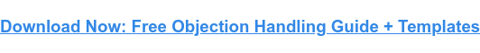 Download Now: Free Objection Handling Guide + Templates