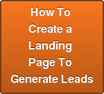 How To  Create a  Landing  Page To  Generate Leads