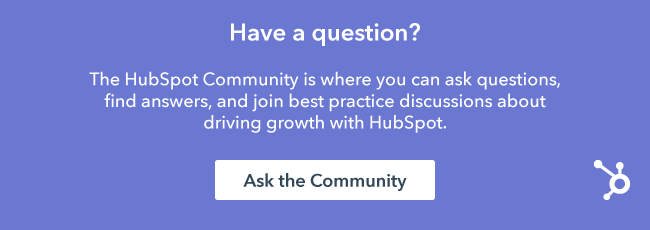 Join a discussion in the HubSpot Community.