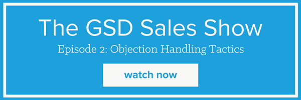 gsd sales show objection handling tactics