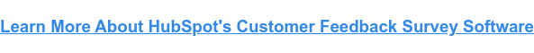 Learn More About HubSpot's Customer Feedback Survey Software