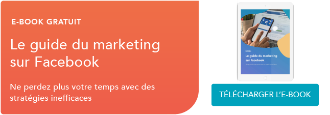 CTA : Le guide du marketing sur Facebook