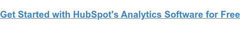 Get Started with HubSpot's Analytics Software for Free