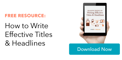 data-driven tips for writing catchy titles and headlines