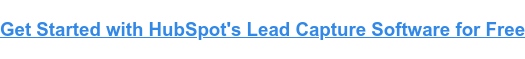 Get Started with HubSpot's Lead Capture Software for Free