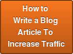 How to  Write a Blog  Article To  Increase Traffic