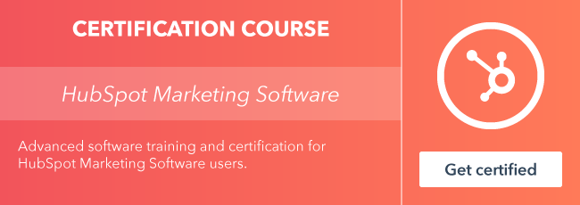 Start the HubSpot Marketing Software Certification course from HubSpot Academy.