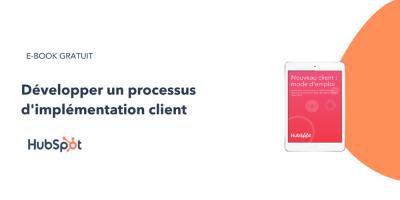 développer un processus d'implementation client