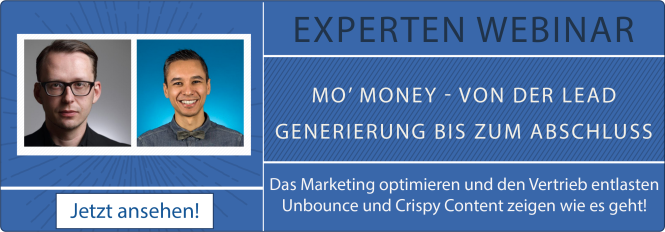 Mo' Money Webinar Lead Generierung mit Unbounce und Crispy Content