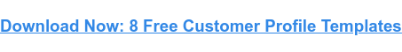 Download Now: 8 Free Customer Profile Templates