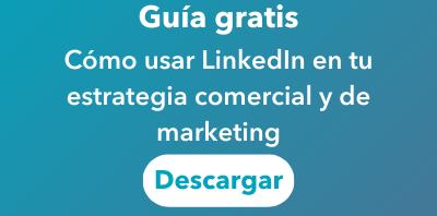 Cómo usar LinkedIn en tu estrategia comercial y de marketing