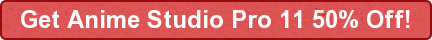 Get Anime Studio Pro 11 50% Off!