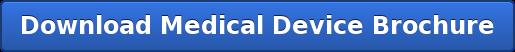 Download Medical Device Brochure