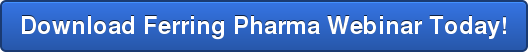 Download Ferring Pharma Webinar Today!