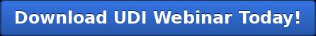 Download UDI Webinar Today!
