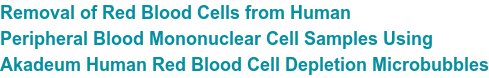 Removal of Red Blood Cells from Human Peripheral Blood Mononuclear Cell Samples Using kadeum Human Red Blood Cell Depletion Microbubbles