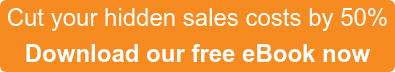 Cut your hidden sales costs by 50%  Download our free eBook now