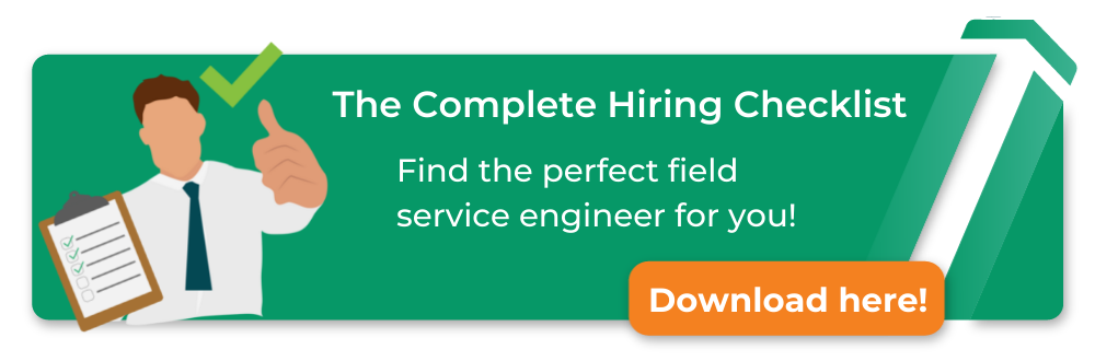 the complete hiring checklist, get started finding the perfect field service engineers, download here