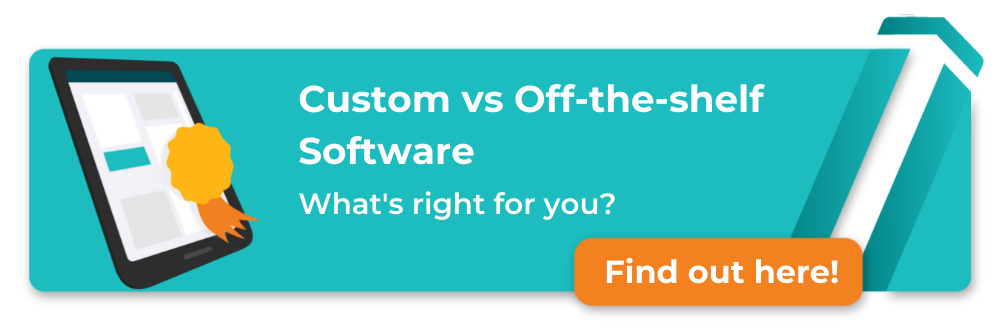 custom versus off the shelf software, review our guide by clicking here