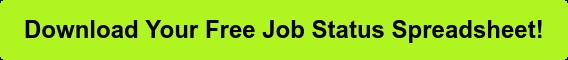 Download Your Free Job Status Spreadsheet!