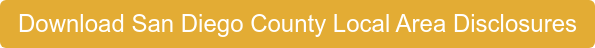 Download San Diego County Local Area Disclosures