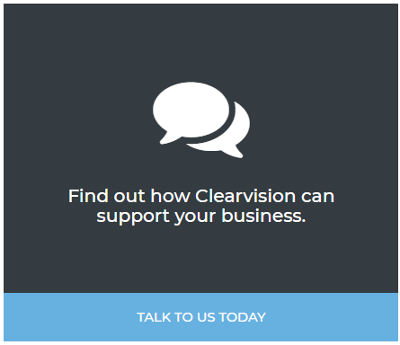 Get in touch, find out how Clearvision can support your business today.