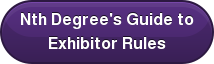 Nth Degree's Guide to Exhibitor Rules