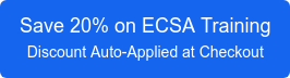 Save 20% on ECSA Training Discount Automatically Applied at Checkout