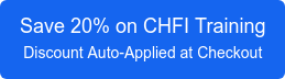 Save 20% on CHFI Training Discount Auto-Applied at Checkout