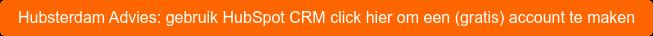 Hubsterdam Advies: gebruik HubSpot CRM click hier om een (gratis) account te  maken