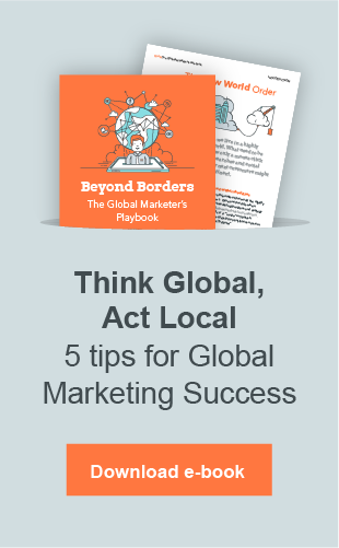 Think Global, Act Local. 5 tips for Global Marketing Success